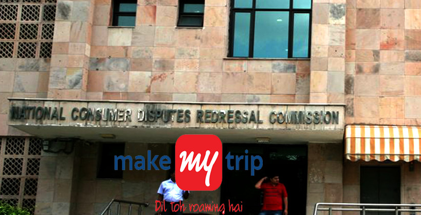 NCDRC Directs Make My Trip To Pay Over Rs 1 Lakh To Consumer For Changing Tour Package At Last Minute [Read Order]
