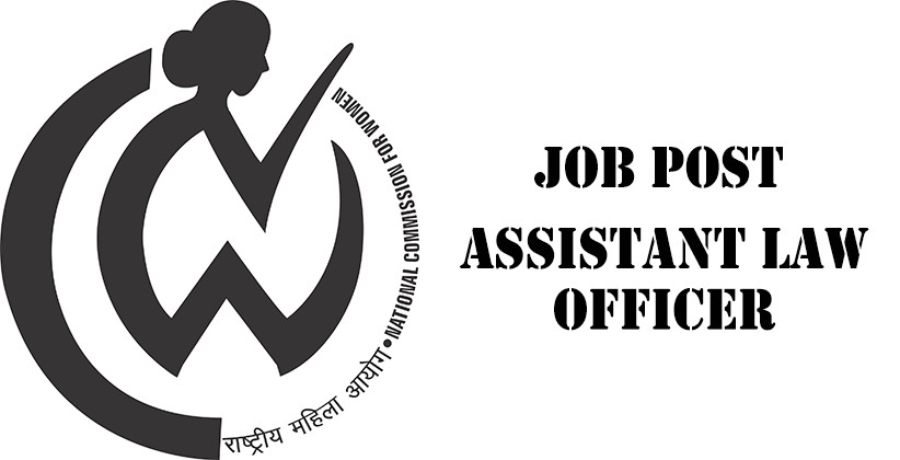 Job Post: Assistant Law Officer @ National Commission for Women, Delhi