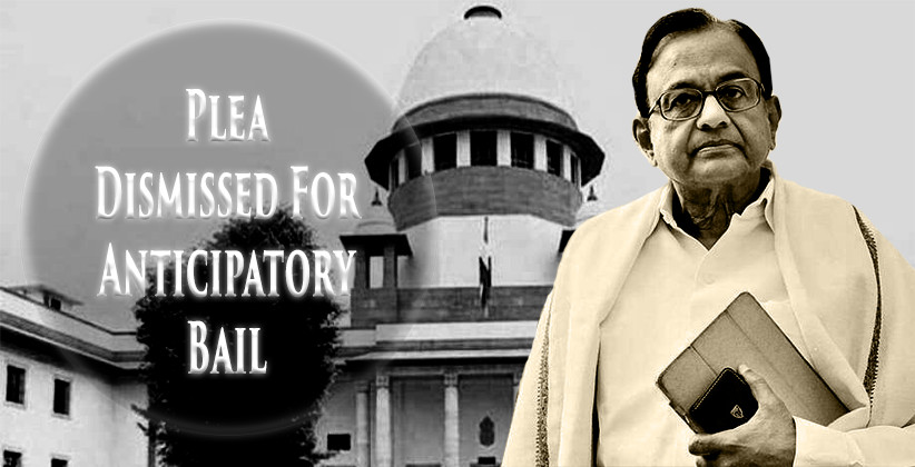 INX Media Case: SC Dismisses Chidambaram's Plea For Anticipatory Bail In CBI Case