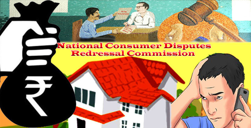 Refund Homebuyers For Delays With Interest Equal To Home Loan Rate Of Nationalized Banks: NCDRC [Read Order]