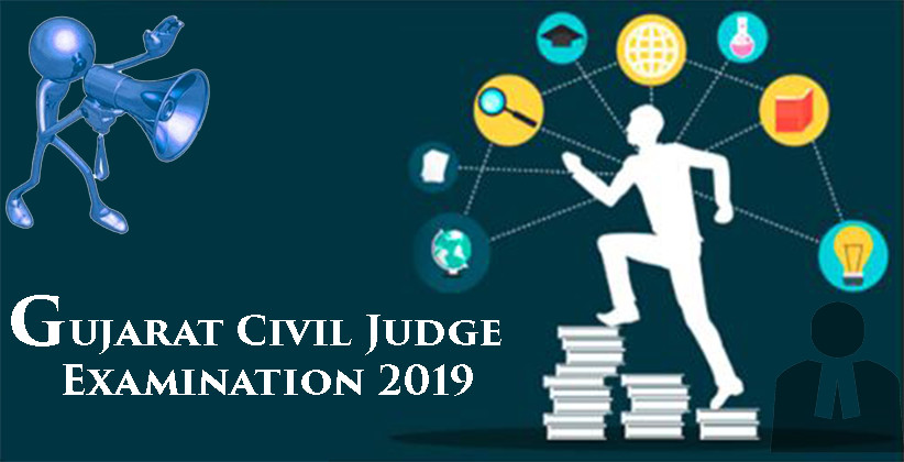 Gujarat Civil Judge Examination 2019 [Apply by March 1]