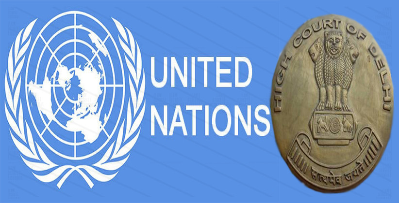 United Nations Organization Not A State Under Article 12 Of The Constitution: Delhi HC [Read Judgment]