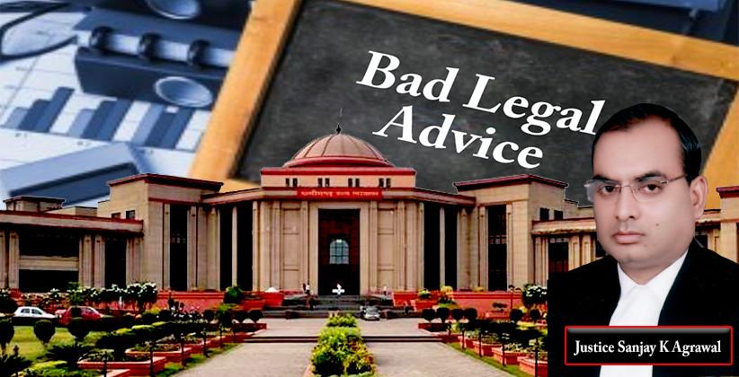 No Criminal Liability On Lawyer For Bad Legal Advice: Chhattisgarh HC [Read Order]