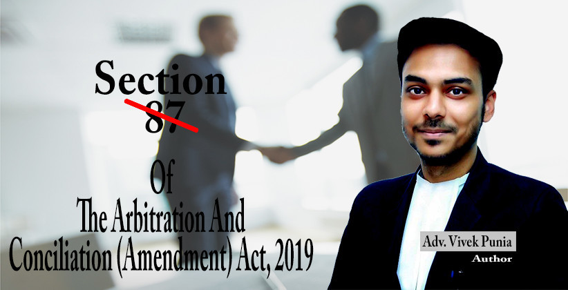 Striking Down Section 87 Of The Arbitration And Conciliation (Amendment) Act, 2019; Fixing What Was Not Broken