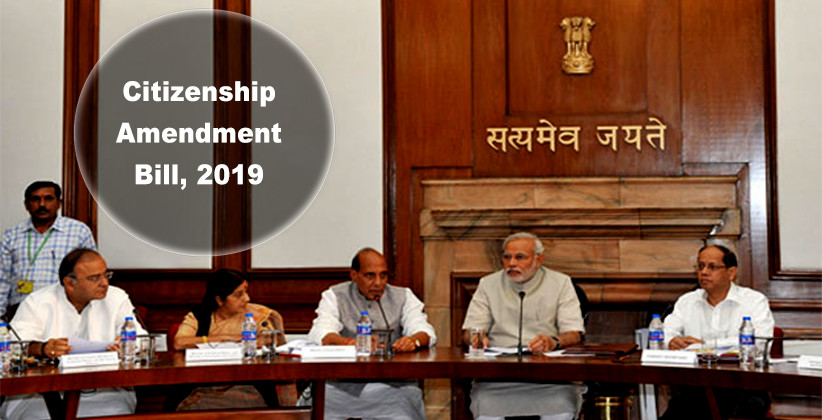 Union Cabinet Clears Citizenship Amendment Bill, 2019 [Read Bill]