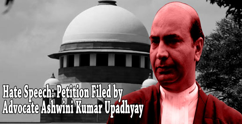 Hate Speech Petition Filed by Advocate Ashwini Kumar Upadhyay