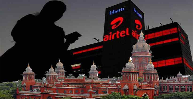 Case Against Bharti Airtel For Sending Obscene Texts To Customer Goes To Trial As Madras HC Denies Quashing Criminal Proceedings