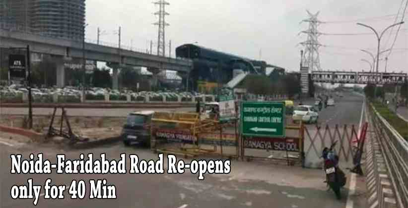 Noida Faridabad Road Reopens Briefly After69Days After Supreme Court