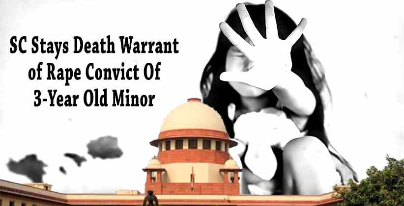 SC Stays Death Warrant Of Rape Convict of Minor