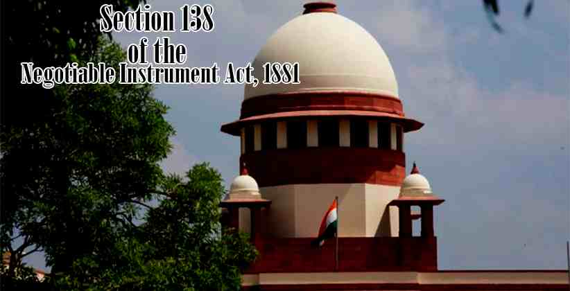 SC Section 138 of the Negotiable Instrument Act1881