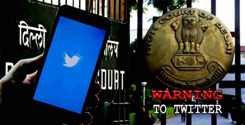 Delhi High Court Warns Twitter