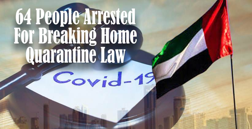 [COVID-19]: UAE Arrests 64 People For Breaking Home Quarantine Law