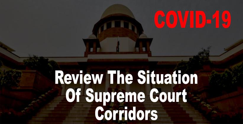 Corona Virus Review The Situation Of Supreme Court Corridors