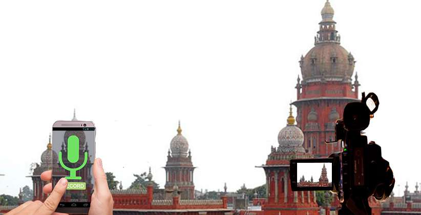 Madras High Court Urging Audio Video Recordings