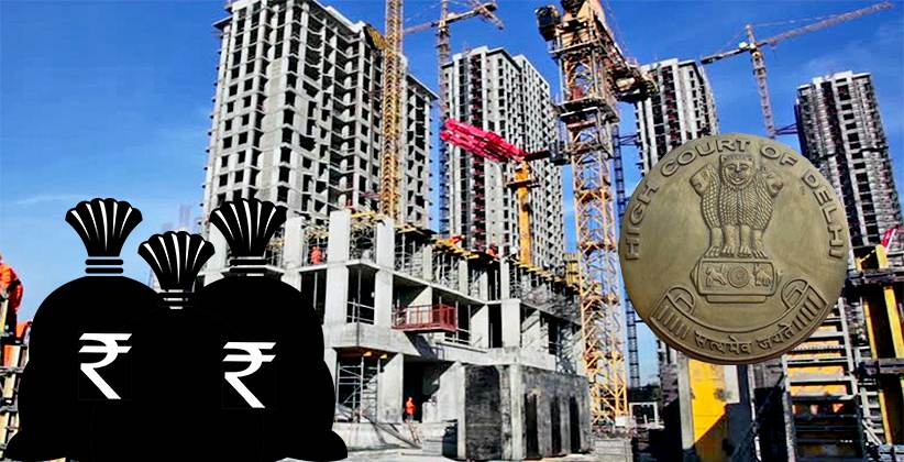 Delhi High Court Asks Builders To Deposit 50 Percent Of Profiteered Amount For Not Passing Benefits Of GST To Homebuyers