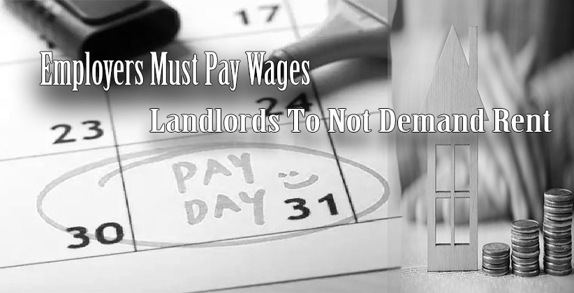 [COVID-19]: Employers Must Pay Wages Without Reduction During Lockdown; Landlords To Not Demand Rent: MHA [Read Order]
