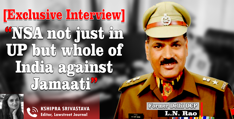 LawStreet Journal In Conversation With Former Delhi DCP LN Rao