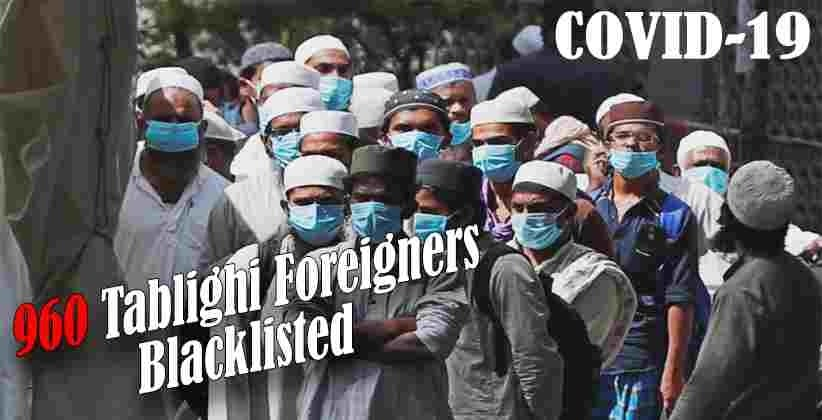 [COVID-19]: 960 Tablighi Foreigners Blacklisted, States Order Legal Action