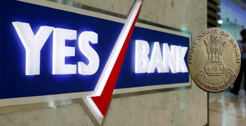 Delhi HC To Yes Bank