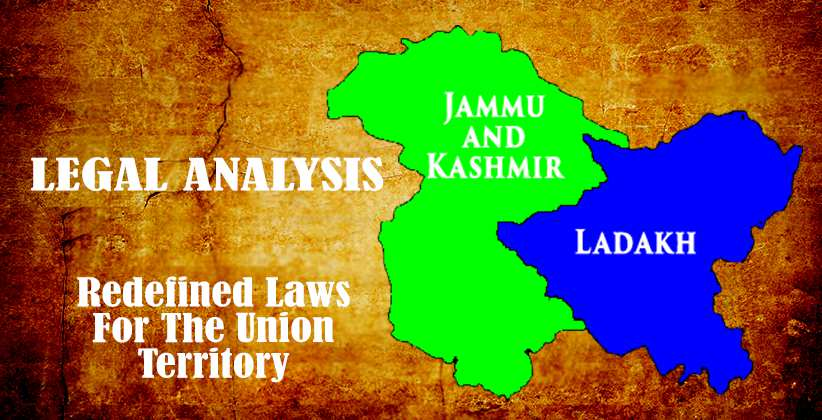Redefined Laws For The UT JK Ladakh
