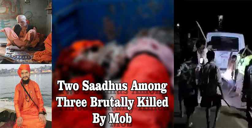 Two Saadhus Among Three Brutally Killed By Mob