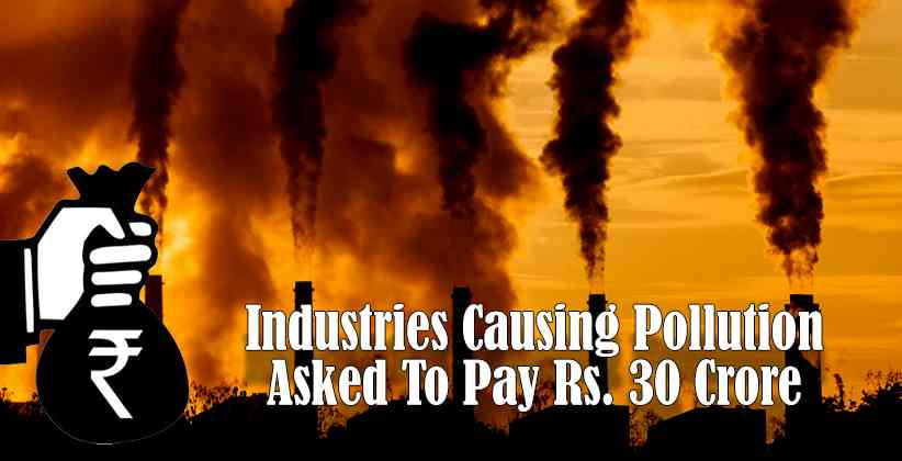 Industries Causing Pollution Asked To Pay Rs. 30 Crore As Compensation For Preservation Of Environment: SC [Read Order]