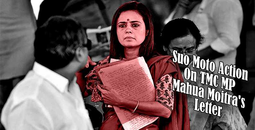 Suo Moto Action On TMC MP Mahua Moitra's Letter