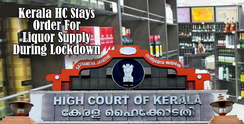 Kerala HC Stays Order For Liquor Supply During Lockdown For People Suffering From Alcohol Withdrawal Syndrome