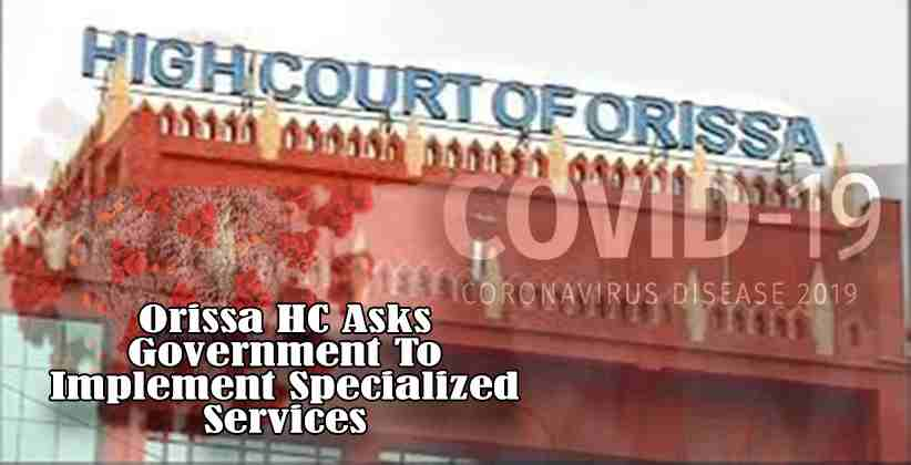 Orissa HC Government Implement Specialized Services