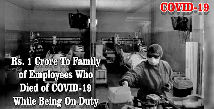 Delhi Govt. Releases Notification For Compensation of Rs. 1 Crore To Family of Employees Who Died of COVID-19 While Being On Duty [Read Notification]