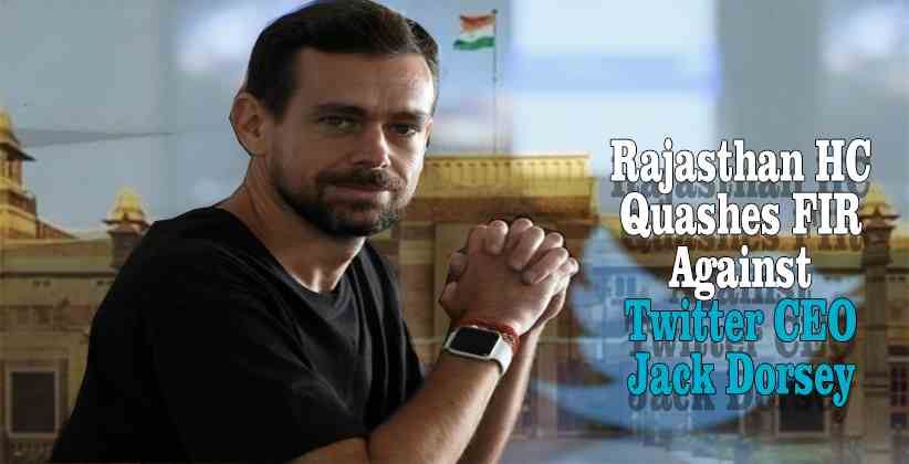 Rajasthan HC Quashes FIR Against Twitter CEO For Allegedly Defaming Brahmins