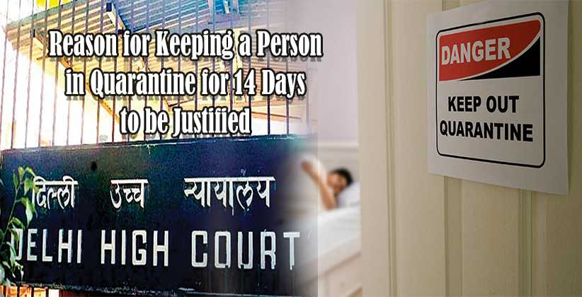 Reason for Keeping a Person in Quarantine for 14 Days to be Justified: Delhi HC to State Govt