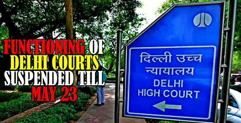 FUNCTIONING OF DELHI COURTS SUSPENDED