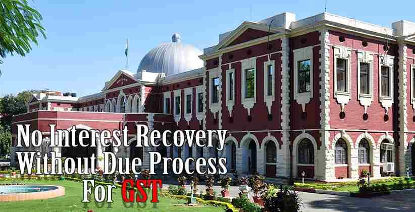 No Interest Recovery Without Due Process For GSt