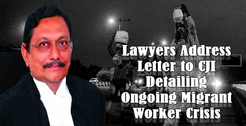 Lawyers Address Letter to CJI Detailing Ongoing Migrant Worker Crisis; Demand Action From The Apex Court On The Matter