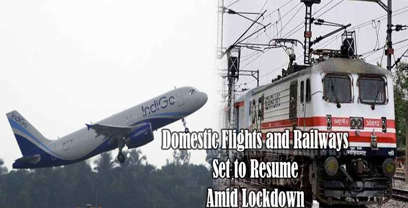 Domestic Flights and Railways Set to Resume…