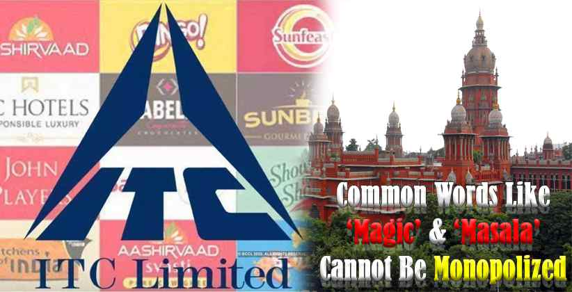 Common Words Like 'Magic' and 'Masala' Cannot Be Monopolized: Madras HC to ITC