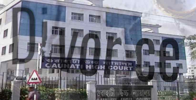Gauhati High Court Divorce Separation from Parents