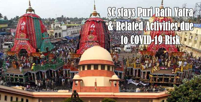 SC stays PuriRath Yatra & Related Activities due to COVID-19 Risk, Says Lord Jagannath will not forgive us if we allow this [READ ORDER]