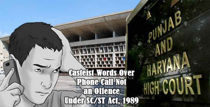 Casteist Words Over Phone Call Not an Offence Under SCSTAct