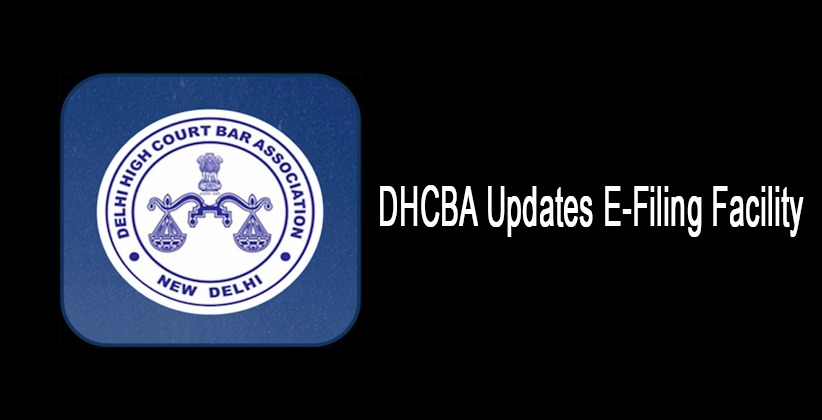 DHCBA Updates E-Filing Facility, Makes Single login ID sufficient for each District Court