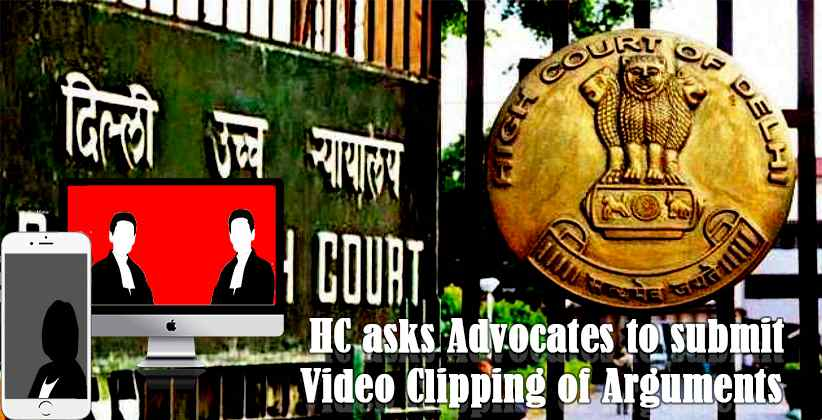 HC asks Advocates to submit Video Clipping…