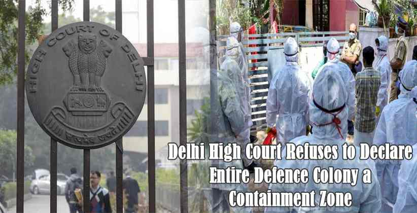 Delhi High Court Defence Colony Containment Zone
