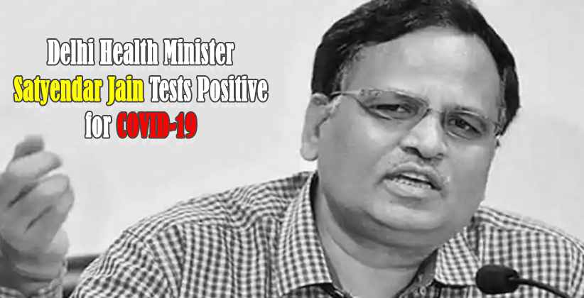 Delhi Health Minister Satyendar Jain Tests Positive