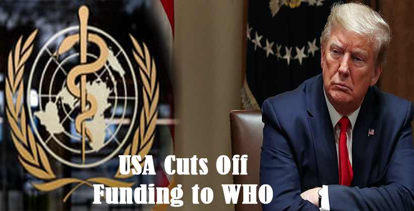 USA Cuts Off Funding to WHO