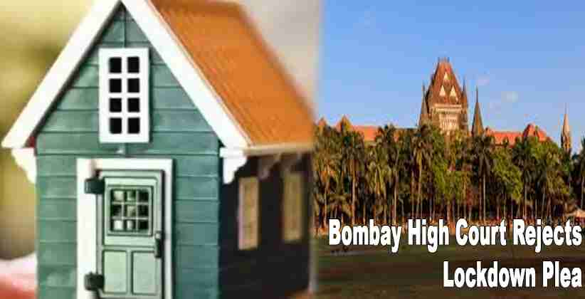 Bombay High Court Rejects Lockdown Plea,…