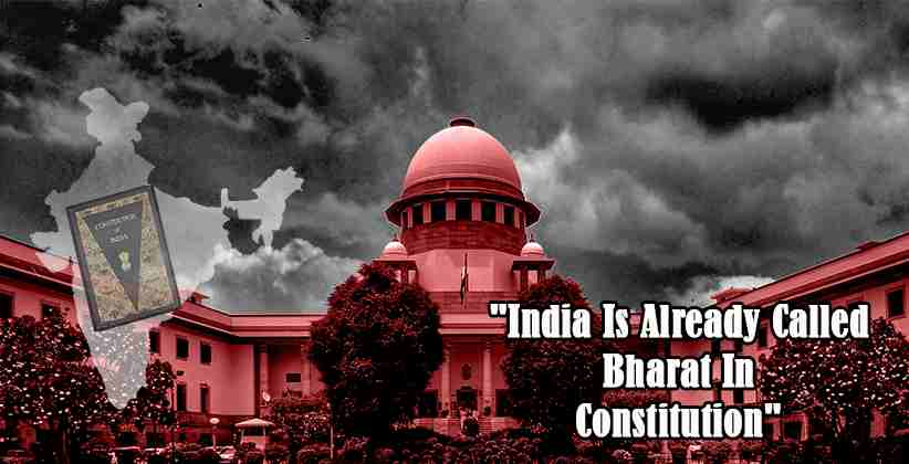 """""""India Is Already Called Bharat In Constitution"""": SC Refuses to Entertain PIL For Name Change of India to 'Bharat'"""
