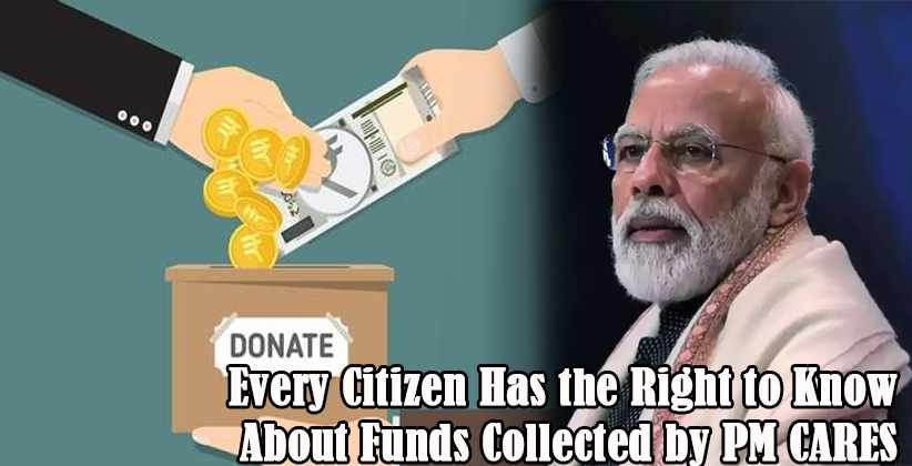 Every Citizen Has the Right to Know About Funds Collected by PM CARES