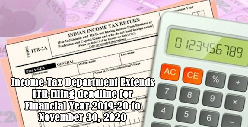 Income Tax Department extends ITR filing deadline for Financial Year 2019-20 to November 30