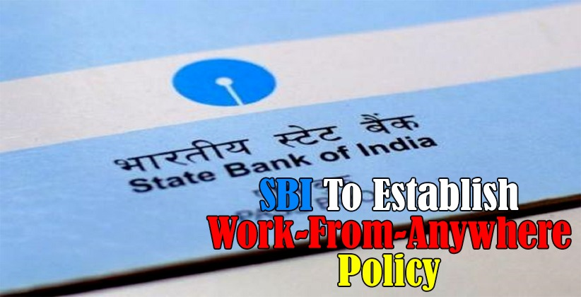 SBI To Establish Work-From-Anywhere Policy, Aims to Save Rs 1,000 Crores in Costs